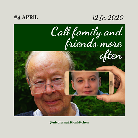 April - Call family and friends more often